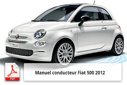 manuel conducteur fiat500 2012 notice utilisation. Black Bedroom Furniture Sets. Home Design Ideas