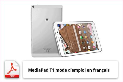 MediaPad T1 mode d'emploi en français
