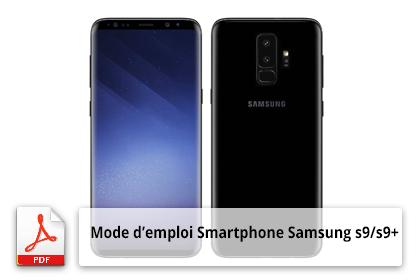 Mode emploi smratphone Samsung S9 et S9+