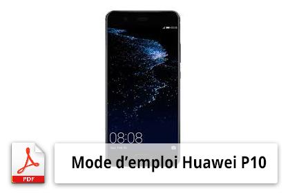 Mode d'emploi du smartphone Huawei P10