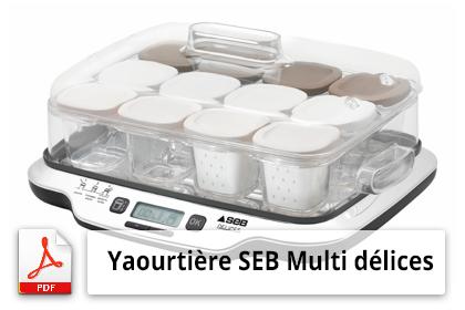 Yaourtière SEB Multi délices mode d'emploi